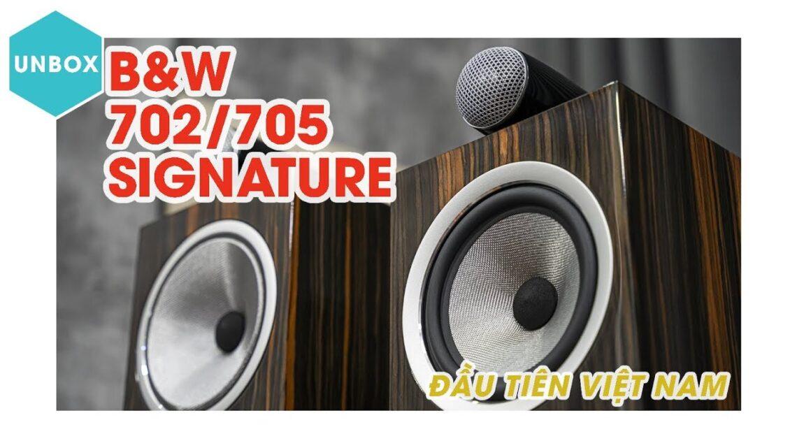 [NGHE NHÌN] B&W 702 & 705 Signature ĐẸP MÊ, công nghệ từ series 800, ĐÁNG CHƠI lẫn sưu tầm — Đông Thành