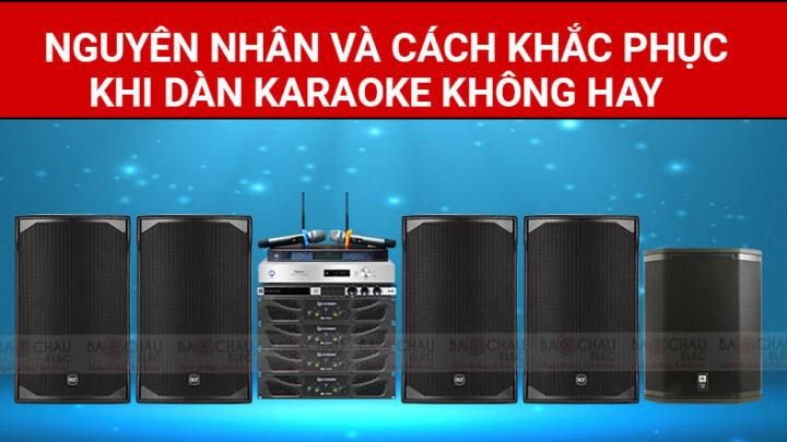 Dàn karaoke không hay? Tại sao lại như vậy?