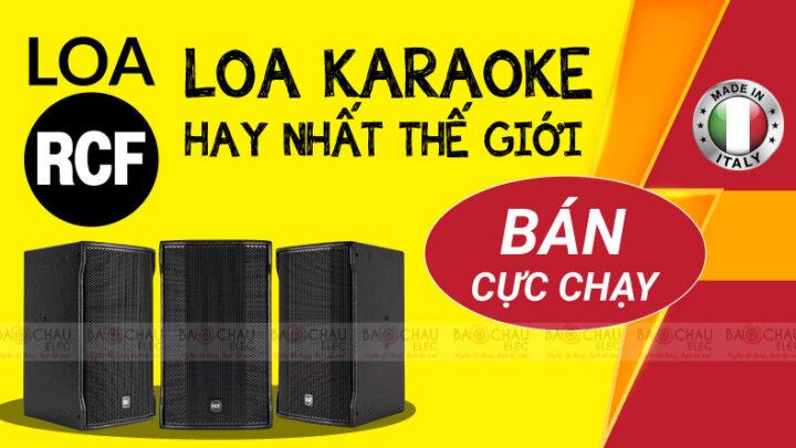 Tất tần tật mọi thứ về loa RCF: Karaoke hay nhất thế giới