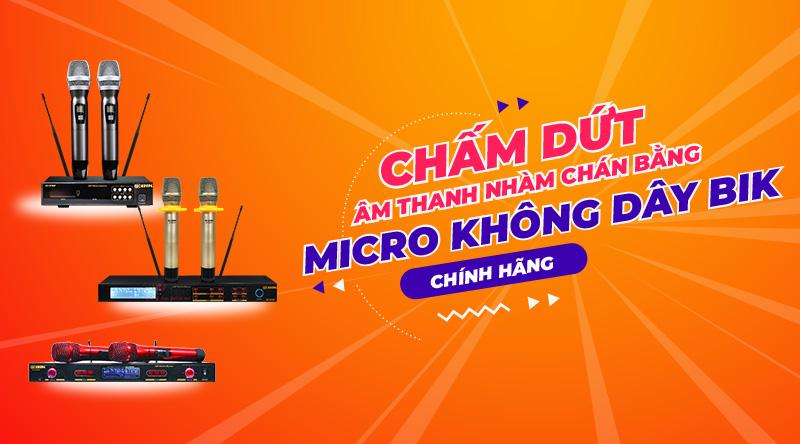 Micro không dây BIK sẽ giúp bạn hát hay hơn ca sỹ