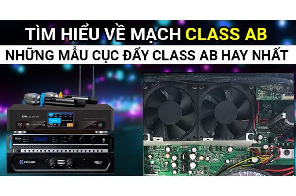 Thế nào là Class AB? Những mẫu cục đẩy Class AB nào hay nhất?