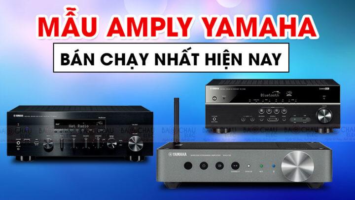 Truy tìm mẫu Amply Yamaha bán chạy nhất năm 2020