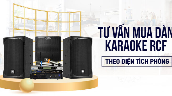 Cách chọn mua dàn karaoke RCF theo diện tích phòng