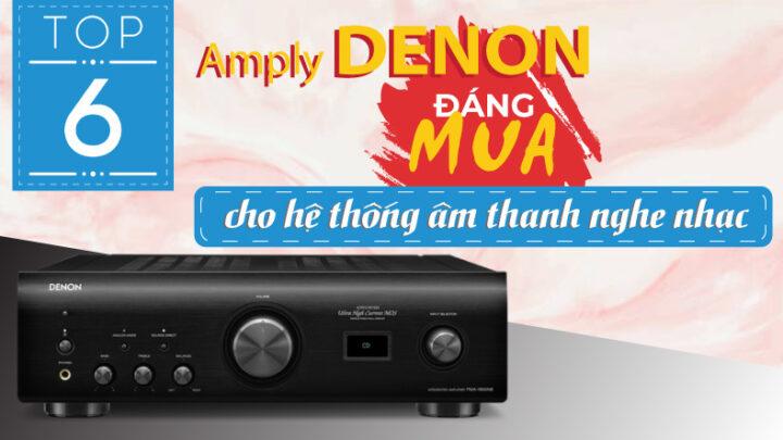 Top 6 Amply Denon giá rẻ đáng mua cho hệ thống âm thanh nghe nhạc