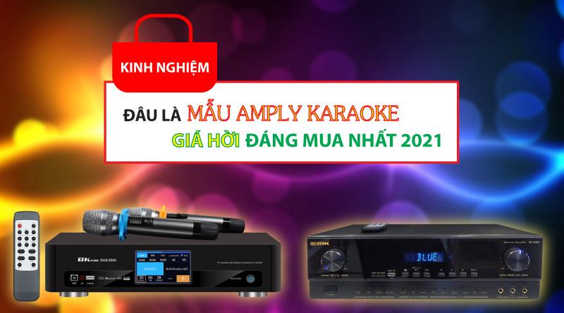 Đâu là mẫu Amply karaoke giá hời đáng mua nhất 2021