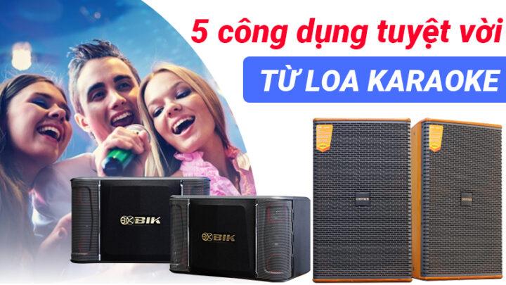 5 công dụng tuyệt vời từ loa karaoke bạn biết chưa?