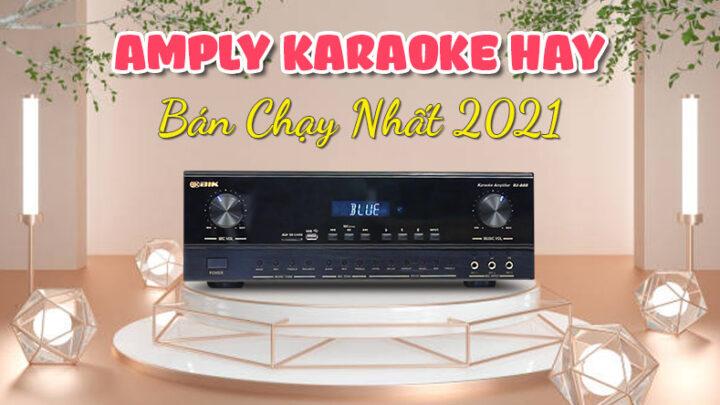Truy tìm chiếc Amply karaoke hay bán chạy nhất 2021