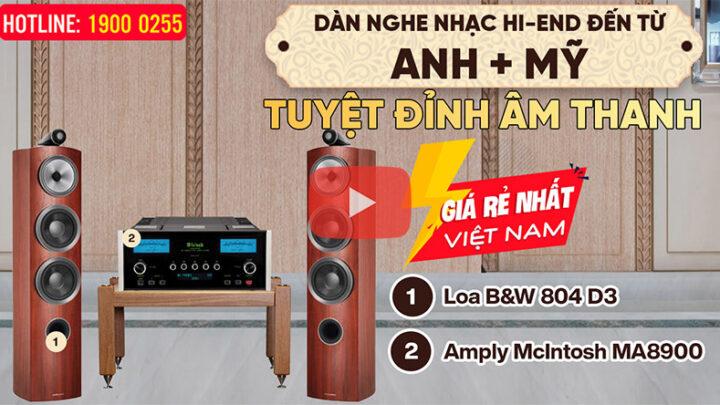 Dàn Hi-End kết hợp Loa B&W 804 D3 Anh + McIntosh MA8900 Mỹ – Tuyệt Đỉnh Âm Thanh