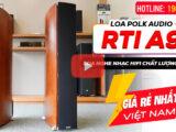 Loa Polk Audio RTi A9 – Loa Mỹ nghe nhạc chất Hi-End Giá Rẻ Nhất