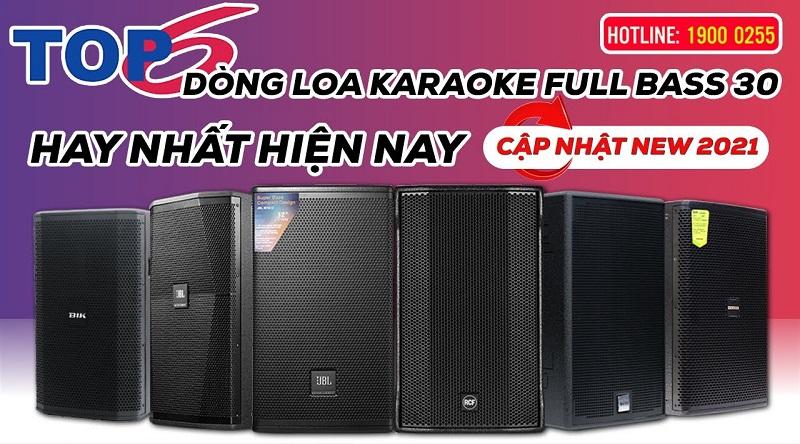 TOP 6 dòng loa karaoke full bass 30 hay nhất hiện nay