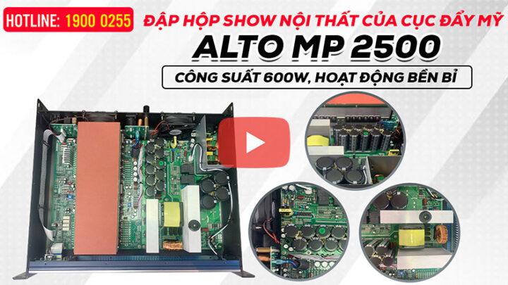 Đập hộp Xem Nội thất Cục Đẩy Alto MP 2500, Công suất 600W, Mạch Class H, kéo cặp full bass 30, 40