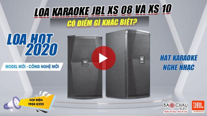 Đánh giá 2 model Loa JBL XS 08, XS 10 bass 25, 30 có gì đặc biệt?Model mới hát karaoke nghe nhạc hay
