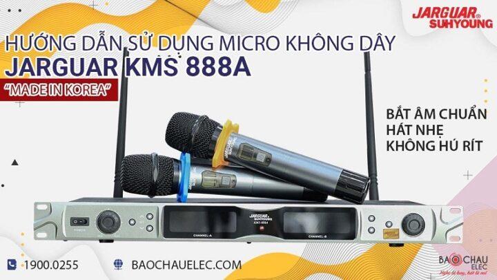 Hướng dẫn sử dụng Micro không dây Jarguar KMS 888A (Made in Korea)